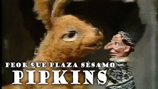 Una horrible versión de Plaza Sésamo, Pipkins