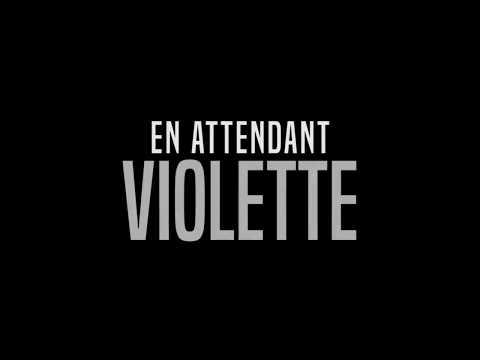 En attendant Violette - bande annonce