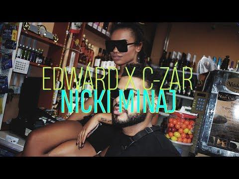 EDWÁRD KM. C-ZÁR - NICKI MINAJ [OFFICIAL MUSIC VIDEO]
