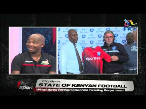 #TopSport: Nick Mwendwa on foreign coaches in KPL