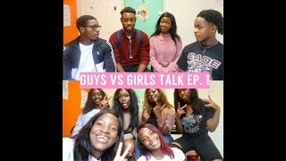 GUYS VS GIRLS TALK  EP. 1| OPPOSITE SEX BEST FRIENDS