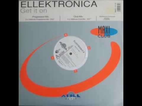 Ellektronica - Get it on (Progressive Mix)