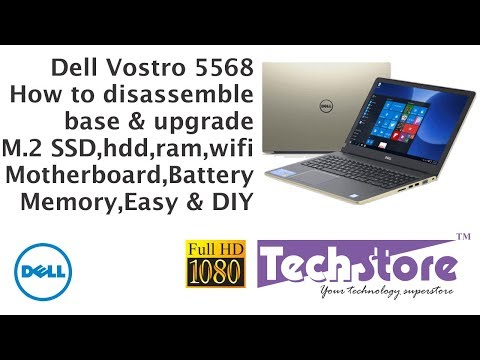 Dell Vostro 15 5568: How to disassemble remove the base & upgrade ram m 2 ssd hdd wifi