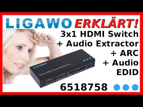 LIGAWO ERKLÄRT: 3x1 HDMI Switch + Audio Extractor + ARC + Audio EDID