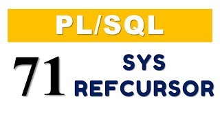 PL/SQL tutorial 71: PL/SQL SYS_RefCursor in Oracle Database by Manish Sharma