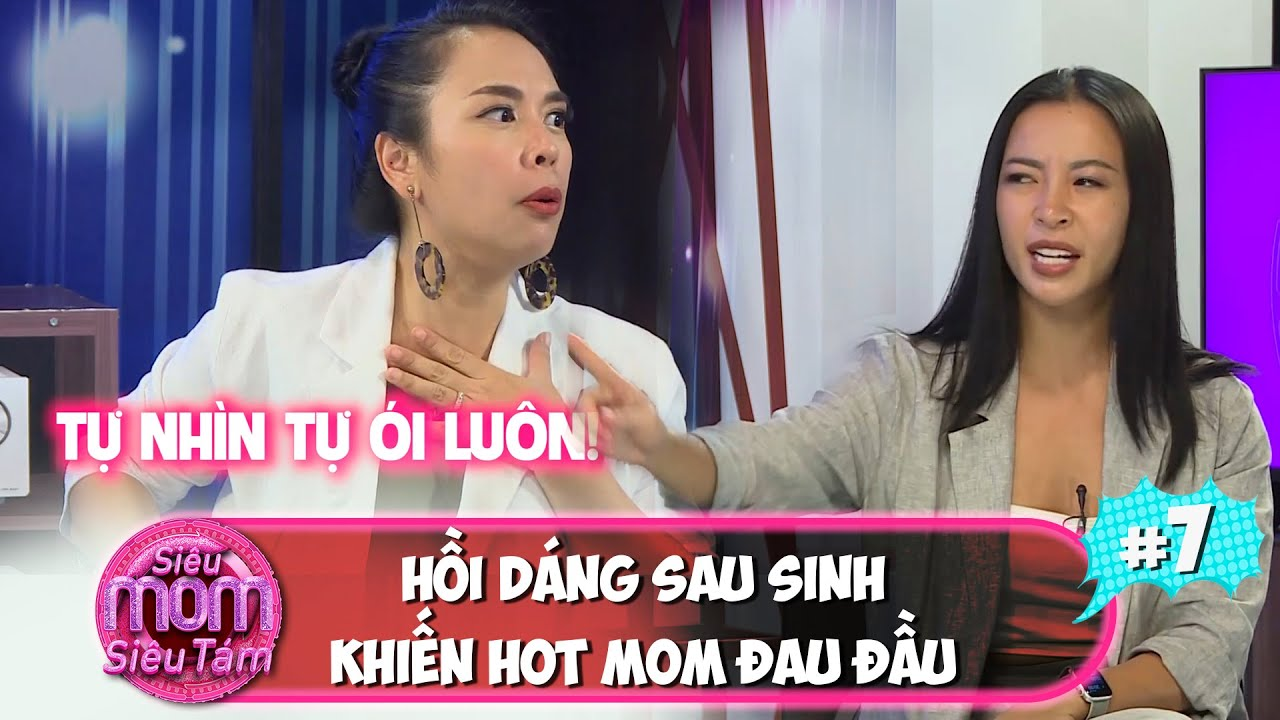 Siêu mom siêu tám|#7: Hana Giang Anh cứu cánh các mẹ bỉm thiếu tự tin lấy lại dáng sau sinh