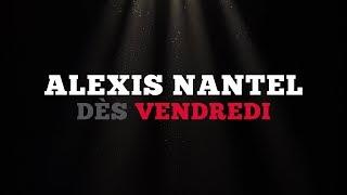 Ce vendredi: Alexis Nantel