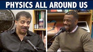 StarTalk Podcast: Physics All Around Us, with Neil deGrasse Tyson