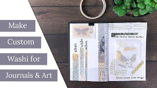 Make Custom Washi For Journals & Art