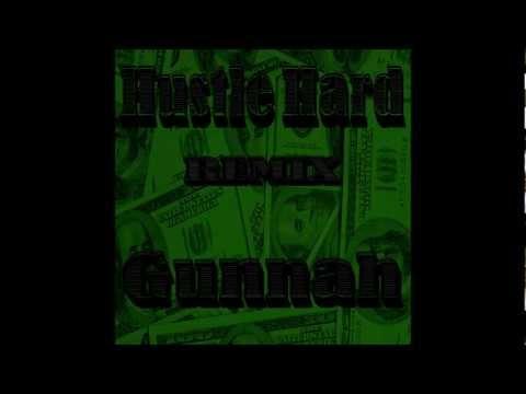 Gunnah - Hustle Hard(REMIX)