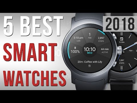 5 BEST SMART WATCHES You Can Buy ◈ 2018 ◈