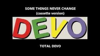 Devo - Some Things Never Change (cassette version)