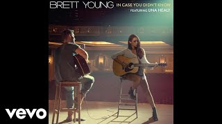 Brett Young - In Case You Didn't Know (Static Video) ft. Una Healy - Video Youtube