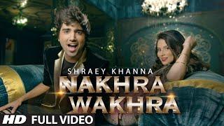 'NAKHRA WAKHRA' Mp3 Song | Shraey Khanna | Siddharth Chopra | T-Series
