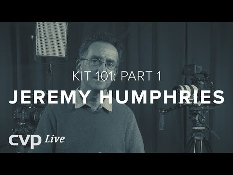 Camera Choice - KIT 101 With Jeremy Humphries Part 1