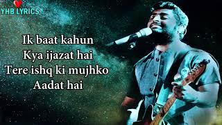 Ik Baat Kahun Kya Ijazat Hai (Lyrics)Song | Arijit Singh