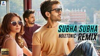 Subah Subah (Remix) | NOIZTONIC | Sonu Ke Titu Ki Sweety