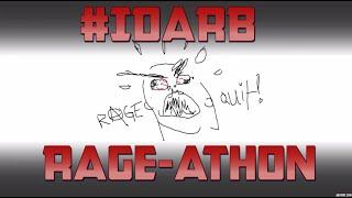 #IDARB Rage-athon