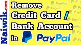 How to remove Credit card or Bank account from Paypal