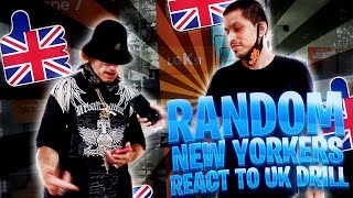 RANDOM NEW YORKERS REACT TO UK DRILL MUSIC