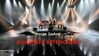 muammer ketencoğlu  manisa zeybeği  karanfilin moruna  © 2002 kalan müzik