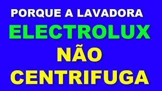🎯Lavadora Electrolux Defeito Não Centrifuga
