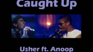 Caught Up - Usher ft. Anoop Desai