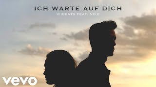 "KiiBeats Feat. Nike   ""ICH WARTE AUF DICH"" (OFFICIAL VIDEO)"
