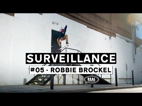 Image for video Surveillance #05 : Robbie Brockel