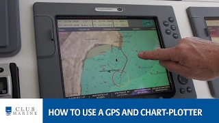 How to use a GPS and chart-plotter   Club Marine