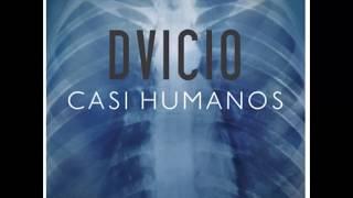 CASI HUMANOS | DVICIO [Letra]