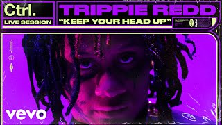 Keep Your Head Up (En Vivo) - Trippie Redd  (Video)