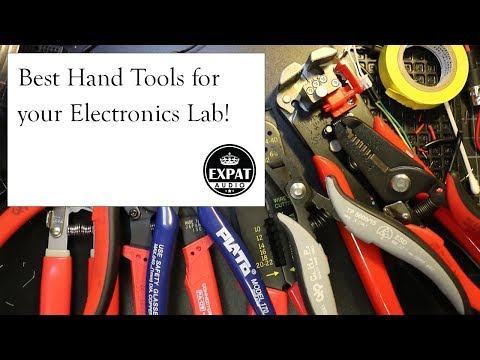 Best hand tools for an electronics lab or workshop!