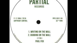 "Paul Fox - Writing On The Wall - Partial 10"" PRTL10011 AA"