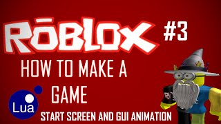 ROBLOX Game Creation #3 Start screen, Camera manipulation and GUI animation