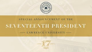 Announcement of Lawrence University's 17th President