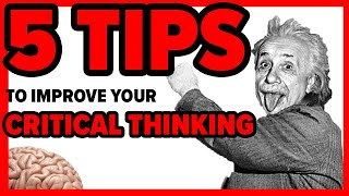 5 TIPS to IMPROVE your CRITICAL THINKING 🧠 (Become a POWERFUL THINKER)