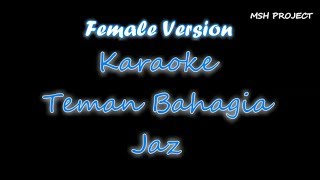Jaz - Teman Bahagia Female Key Version Karaoke
