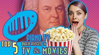 Top 5 Bach Pieces in TV & Movies