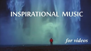 Inspirational Background Music for Videos & Success Presentation - Royalty Free