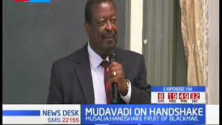ANC Leader Musalia Mudavadi claims that Raila Odinga was blackmailed in the Handshake deal