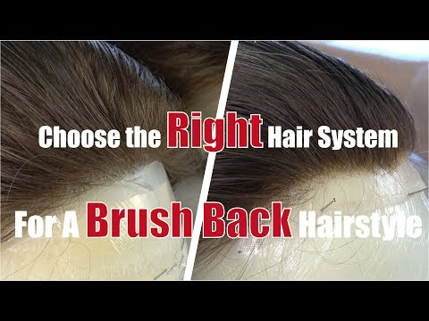 The Right Hair System for A Brush Back Hairstyle