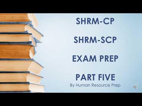 SHRM-CP and SHRM-SCP EXAM PREP PART FIVE. SHRM ...