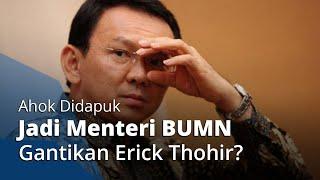 Beredar Kabar Ahok Bakal Jabat Menteri BUMN Gantikan Erick Thohir, Begini Klarifikasinya