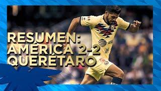 Club América 2-2 Querétaro | Resumen - Todos los Goles | Jornada 10 - Liga MX | Apertura 2019