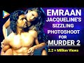 Sizzling hot Jacqueline & Emraan's photoshoot for Murder 2