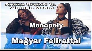 Ariana Grande Ft. Victoria Monét   MONOPOLY Magyar Felirattal