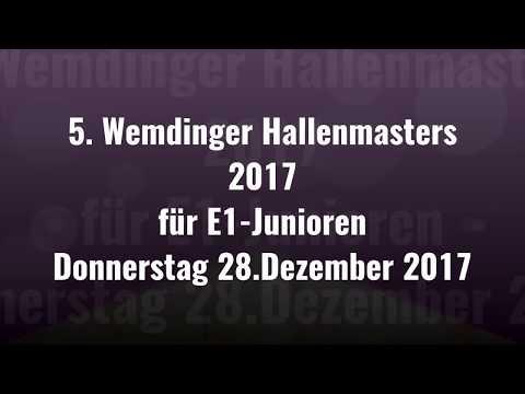 28.12.17 5. WEMDINGER HALLENMASTERS für E1-JUNIOREN - 4.Spiel (E1/II)