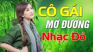 nhac-do-cach-mang-bat-hu-co-gai-mo-duong-lien-khuc-nhac-do-tien-chien-cach-mang-hay-nhat-2019