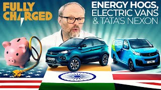 Energy Hogs, Electric Vans and Tata's Nexon  | FULLY CHARGED for Clean Energy & Electric Vehicles
